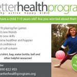 Coming Soon to Kununurra!  Term 4:  Better Health Program – healthy active happy kids.